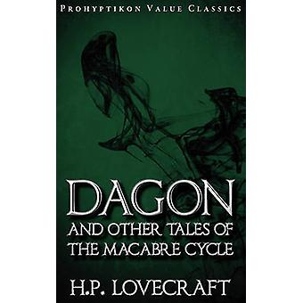 Dagon and Other Tales of the Macabre Cycle by Lovecraft & H. P.
