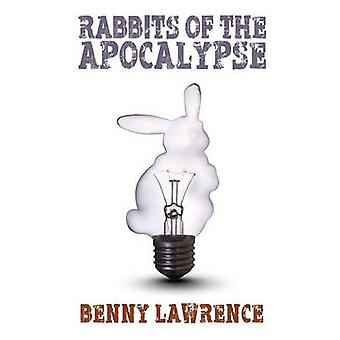 Rabbits of the Apocalypse by Lawrence & Benny