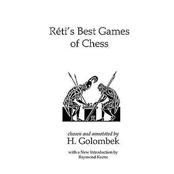 Retis Best Games of Chess by Reti & Richard