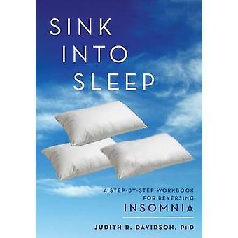 Sink Into Sleep by Davidson Ph.D & Judith R.