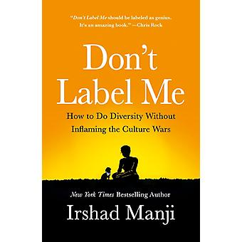 Dont Label Me by Irshad Manji