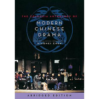 The Columbia Anthology of Modern Chinese Drama (Abridged edition) by