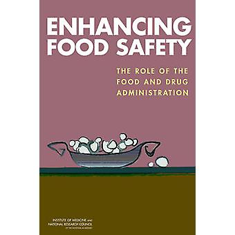Enhancing Food Safety - The Role of the Food and Drug Administration b