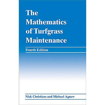 The Mathematics of Turfgrass Maintenance (4. überarbeitete Ausgabe) von Nic