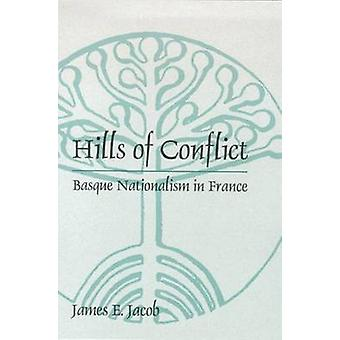 Hills of Conflict - Basque Nationalism in France by James E. Jacob - 9