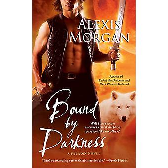 Bound by Darkness - A Paladin Novel by Alexis Morgan - 9781439176047 B