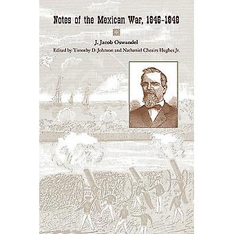 Notes of the Mexican War - 1846-1848 by J. Oswandel - 9781572337039 B
