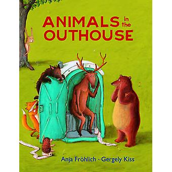 Animals in the Outhouse door Anja Frohlich - 9781616086596 Boek