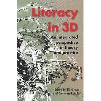 Literacy in 3D - An Integrated Perspective in Theory and Practice by B