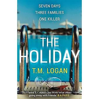 The Holiday - The bestselling Richard and Judy Book Club thriller by T