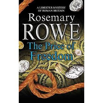 The Price of Freedom by Rosemary Rowe - 9781847518699 Book