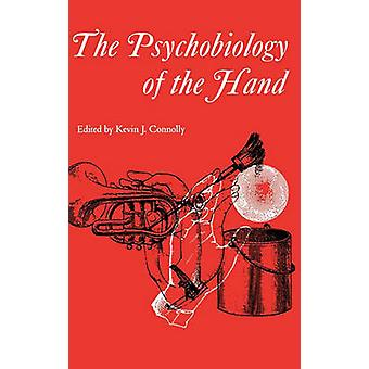 The Psychobiology of the Hand by Kevin J. Connolly - 9781898683148 Bo