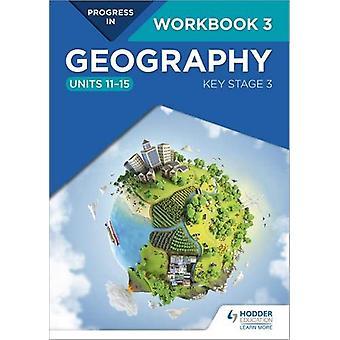 Fremgang i geografi - Key Stage 3 Arbeidsbok 3 (Enheter 11-15) av David