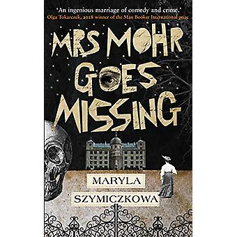 Mrs Mohr Goes Missing - 'apos;An ingenious marriage of comedy and crime.'apos; O
