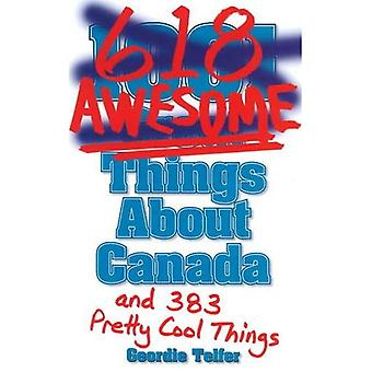 1001 618 AWESOME THINGS ABOUT CANADA