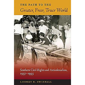 The Path to the Greater - Freer - Truer World - Southern Civil Rights
