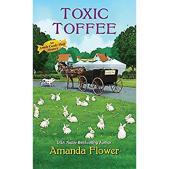 Toxic Toffee by Amanda Flower - 9781496722027 Book