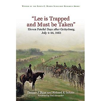 """Lee is Trapped - and Must be Taken"" - Eleven Fateful Days A"