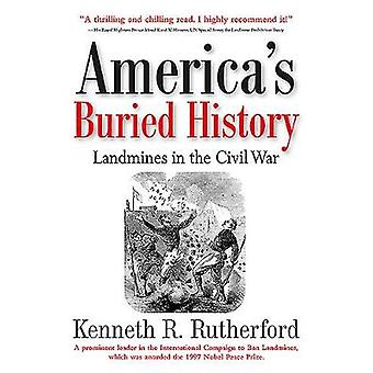 America'S Buried History - Landmines in the Civil War by Kenneth R. Ru