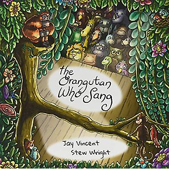 The Orangutan Who Sang by Jay Vincent - 9781910863572 Book