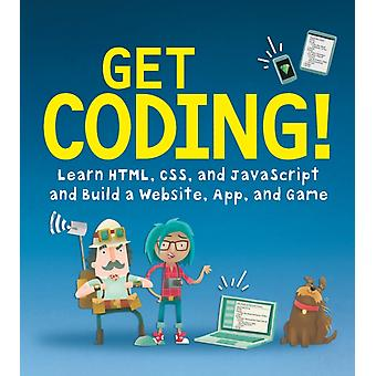 Get Coding Learn Html CSS amp JavaScript amp Build a Website App amp Game by Young Rewired State