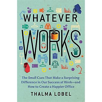Whatever Works by Lobel & Thalma
