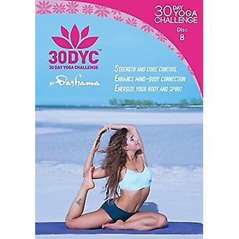 30Dyc: 30 Day Yoga Challenge with Dashama Disc 8 [DVD] USA import