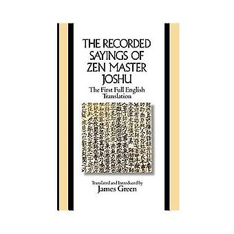 The Recorded Sayings of Zen Master Joshu by James Green - 97803001652