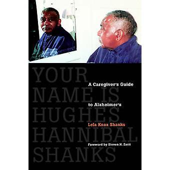 Nimesi on Hughes Hannibal Shanks - Hoitaja'Opas Alzheimeriin