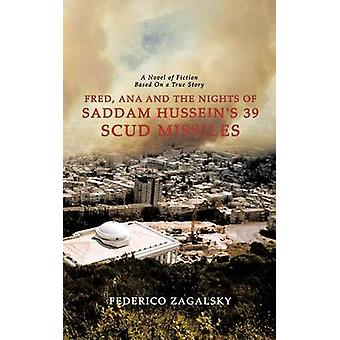 Fred - Ana and the Nights of Saddam Hussein's 39 Scud Missiles by Fed