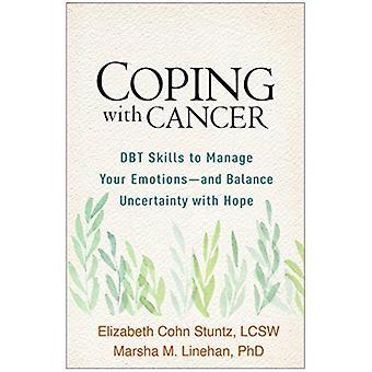 Coping with Cancer by Stuntz & Elizabeth Cohn NY National Institute for the Psychotherapies & United StatesLinehan & Marsha M. University of Washington Emeritus & United States