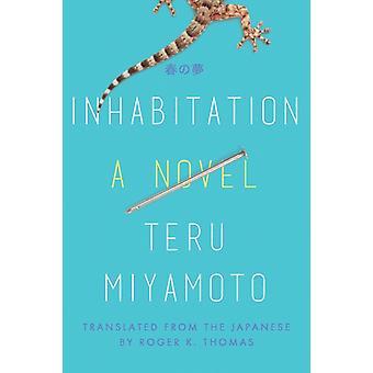 Inhabitation by Teru Miyamoto & Translated by Professor Roger K Thomas