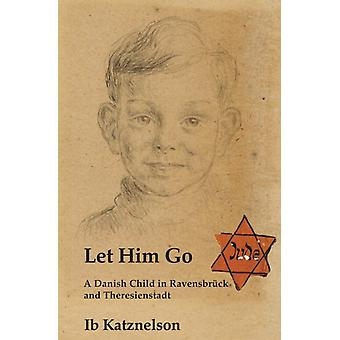 Let Him Go by Ib Katznelson