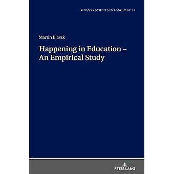 Happening in Education  An Empirical Study by Martin Blaszk