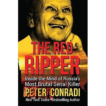 The Red Ripper Inside the Mind of Russia's Most Brutal Serial Killer