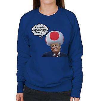 Donald Trump Are You Ready For My Mushroom Women's Sweatshirt