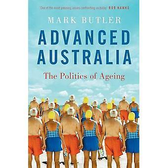 Avancerade Australien - politiken i åldrande av Mark Butler - 978052286