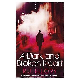A Dark and Broken Heart by R. J. Ellory - 9781409121329 Book