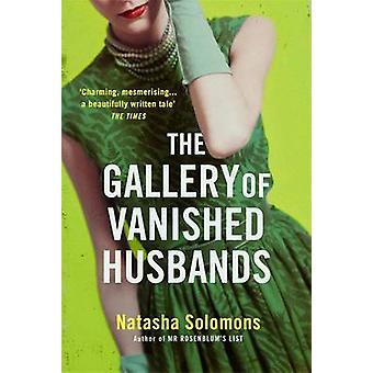 Die Galerie der verschwundene Ehemänner von Natasha Solomons - 9781444736373
