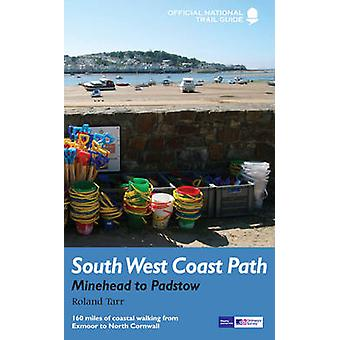 South West Coast Path - Minehead to Padstow - National Trail Guide by R