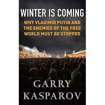 Der Winter kommt - warum Vladimir Putin und die Feinde der freien Welt