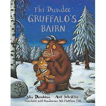 Thi Dundee Gruffalo's Bairn - The Gruffalo's Child in Dundee Scots by