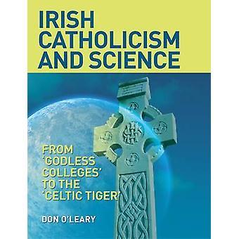 Irländska katolicism och vetenskap - från - gudlösa högskolor - till keltiskt