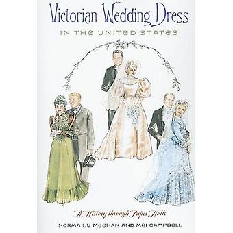 Victorian Wedding Dress in the United States - A History Through Paper