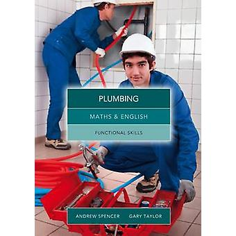Maths and English for Plumbing - Functional Skills by Andrew Spencer -