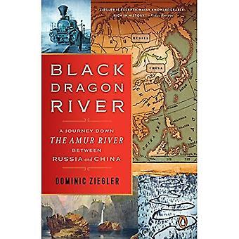 Black Dragon River: Eine Reise auf dem Fluss Amur zwischen Russland und China