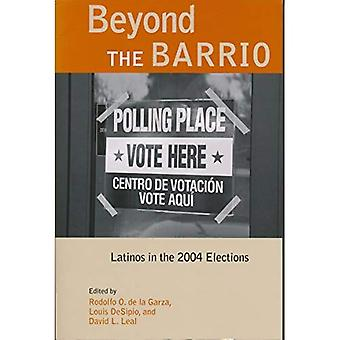 Beyond the Barrio: Latinos in the 2004 Elections