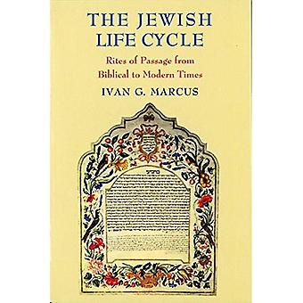 De Joodse levenscyclus: Rites de Passage van bijbelse to Modern Times (de Samuel & Althea Stroum lezingen in Joodse Studies)