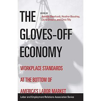 The Gloves-off Economy: Workplace Standards at the Bottom of America's Labor Market (LERA Research Volume)