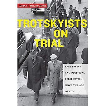 Trotzkisten auf dem Prüfstand: Meinungsfreiheit und politischer Verfolgung seit dem Alter von FDR (Kultur, Arbeit, Geschichte)